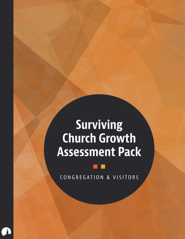 Surviving Church Growth Assessment Pack