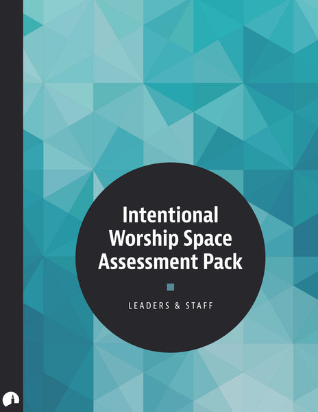 Intentional Worship Space Assessment Pack