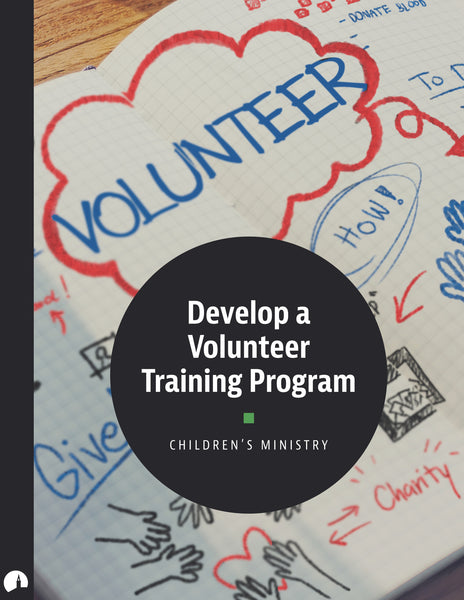 Develop a Volunteer Training Program: Children's Ministry