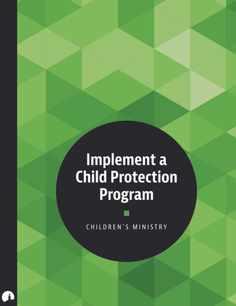 Children's Ministry: Implement a Child Protection Program
