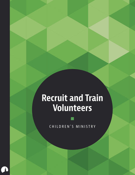 Children's Ministry: Recruit and Train Volunteers