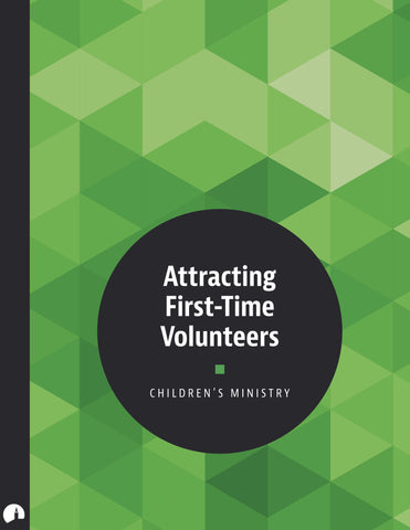 Attracting First-Time Volunteers for Children's Ministry