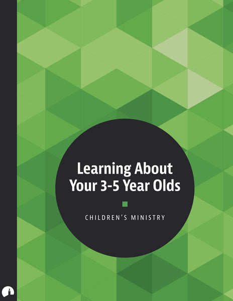 Children's Ministry: Learning About Your 3-5 Year Olds