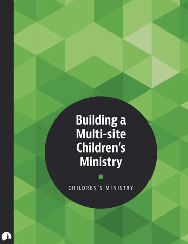 Building a Multi-site Children's Ministry