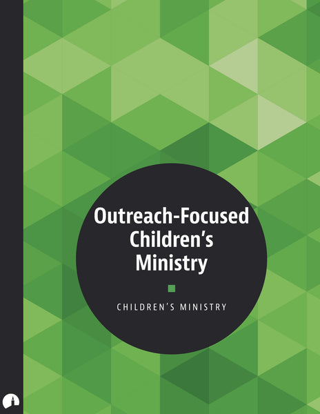 Children's Ministry: Outreach-Focused Children's Ministry