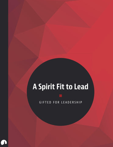 A Spirit Fit to Lead