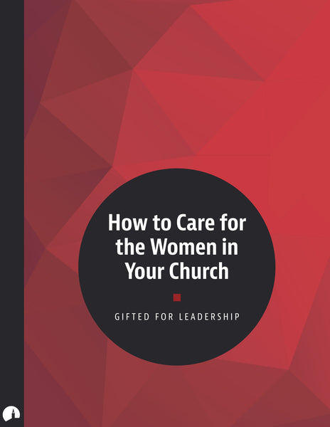 How to Care for the Women in Your Church