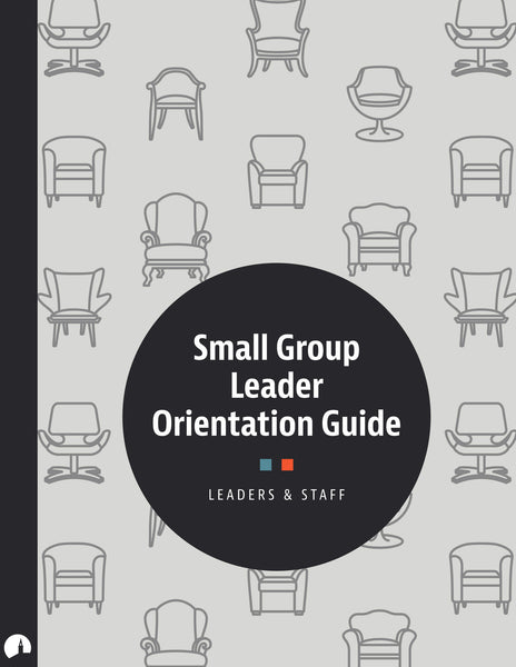 Small Group Leader Orientation Guide