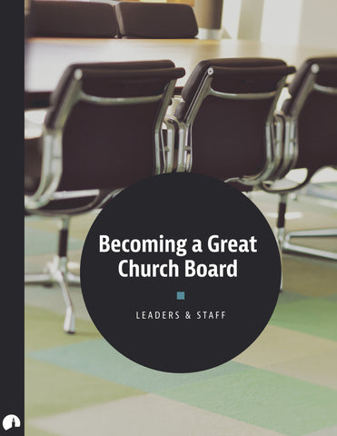 Becoming a Great Church Board