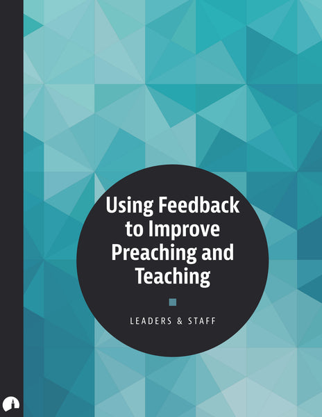 Using Feedback to Improve Preaching and Teaching
