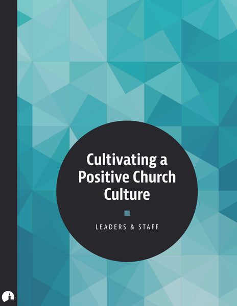 Cultivating a Positive Church Culture