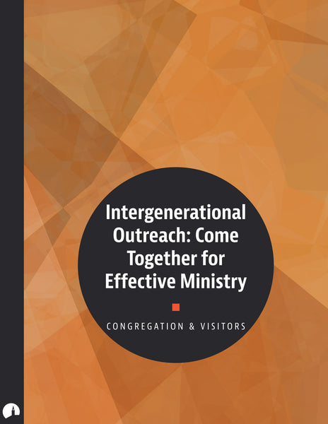 Intergenerational Outreach: Come Together for Effective Ministry