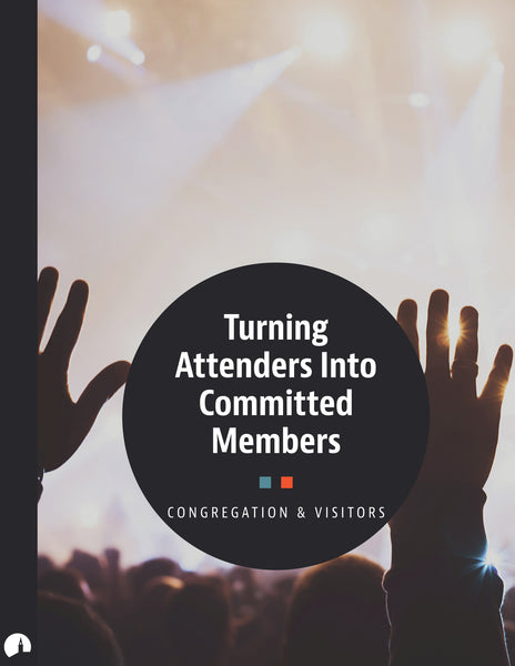 Turning Attenders Into Committed Members