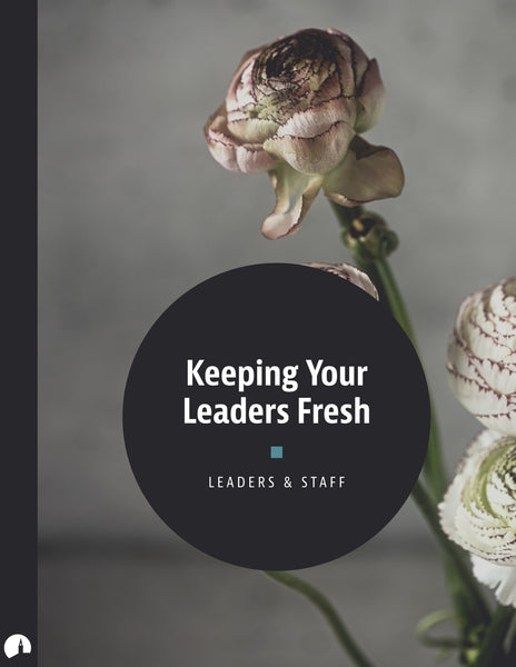 Keeping Your Leaders Fresh