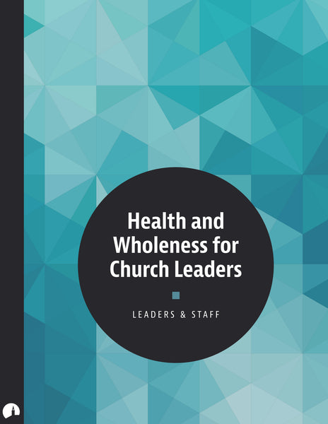 Health and Wholeness for Church Leaders