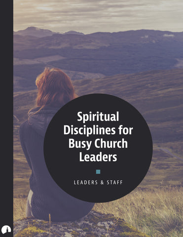 Spiritual Disciplines for Busy Church Leaders