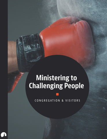 Ministering to Challenging People