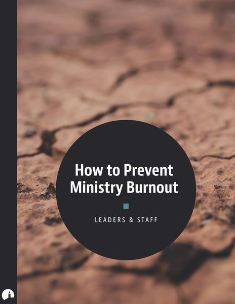 How to Prevent Ministry Burnout