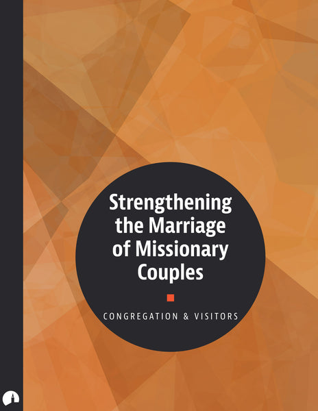 Strengthening the Marriage of Missionary Couples