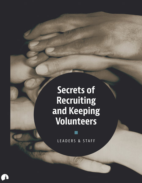 Secrets of Recruiting and Keeping Volunteers