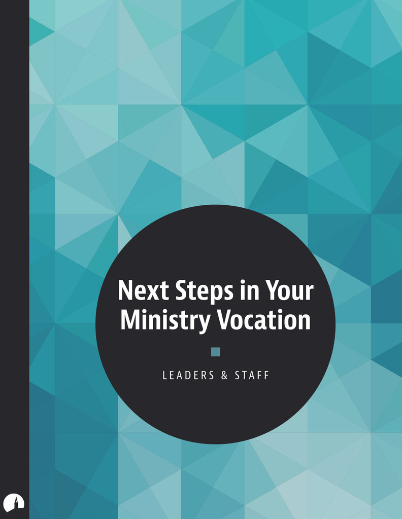 Next Steps: Next Steps In Your Ministry Vocation