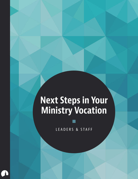Next Steps in Your Ministry Vocation