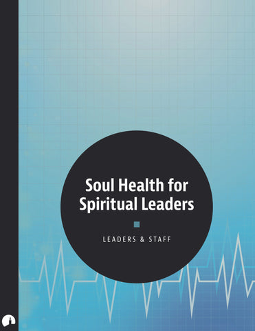 Soul Health for Spiritual Leaders