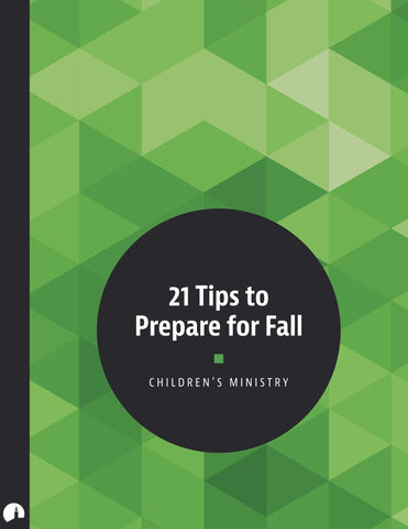 21 Tips to Prepare for Fall (Children's Ministry)