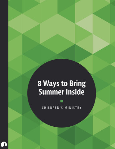 8 Ways to Bring Summer Inside (Children's Ministry)