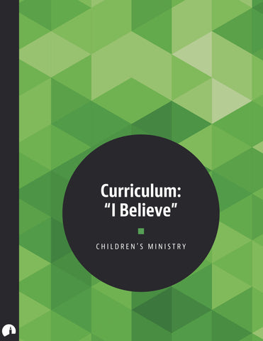 Children's Curriculum: 'I Believe'