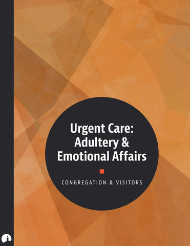 Urgent Care: Adultery & Emotional Affairs