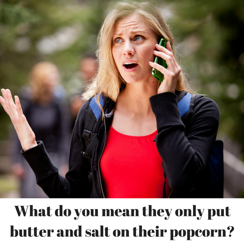 what-do-you-mean-they-only-put-butter-and-salt-on-their-popcorn