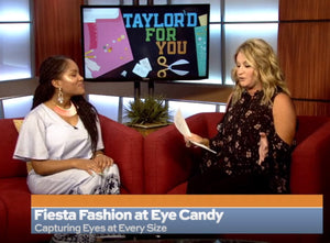 Fiesta Fashions with Taylor's for You!