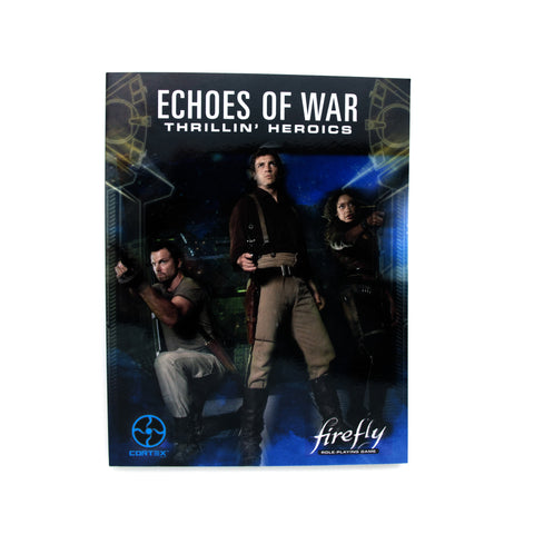 Firefly: Role-Playing Game Echoes of War: Thrillin' Heroics Book - It Came From Planet Earth  - 1