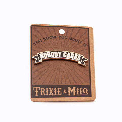 Pin - Nobody Cares Banner (Black)