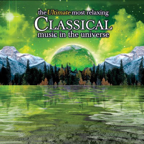 ULTIMATE MOST RELAXING CLASSICAL MUSIC IN UNIVERSE - Ultimate Most Relaxing Classical Music in Universe -  (CD)