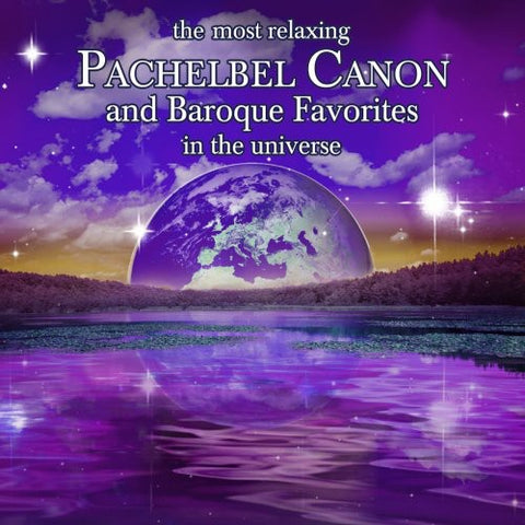 MOST RELAXING PACHELBEL CANON & BAROQUE FAVORITES - The Most Relaxing Pachelbel Canon and Baroque Favorites In Universe -  (CD)