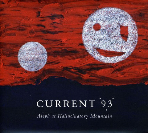 Current 93 - Aleph at Hallucinatory Mountain -  (Vinyl)