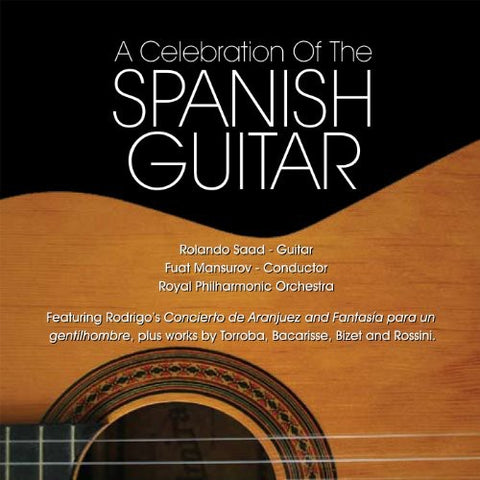 Rolando Saad - Celebration of the Spanish Guitar -  (CD)