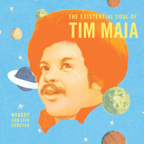 Tim Maia - Nobody Can Live Forever: The existential Soul Of Tim Maia -  (Vinyl)