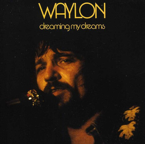 Waylon Jennings - Dreaming My Dreams -  (CD)