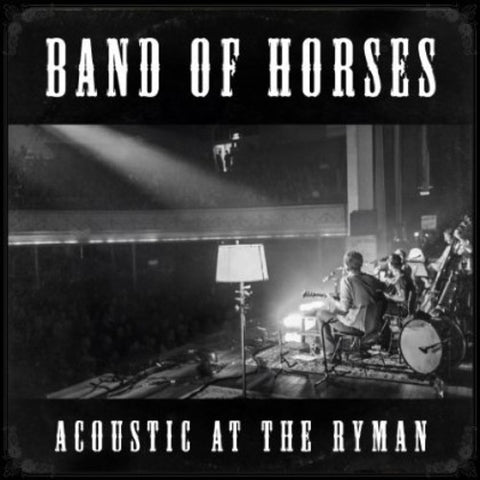 Band of Horses - Acoustic at the Ryman - (Black, Indie Exclusive) (Vinyl)