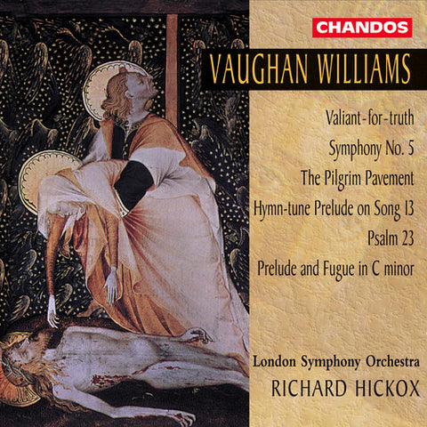 Richard Hickox - Symphony 5 /  Valiant for Truth /  Pilgrim Pavement -  (CD)