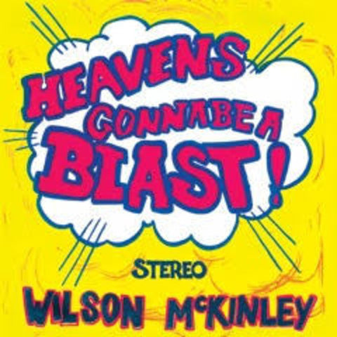 Wilson McKinley - Heaven's Gonna Be a Blast - (Limited Edition, Reissue) (Vinyl)