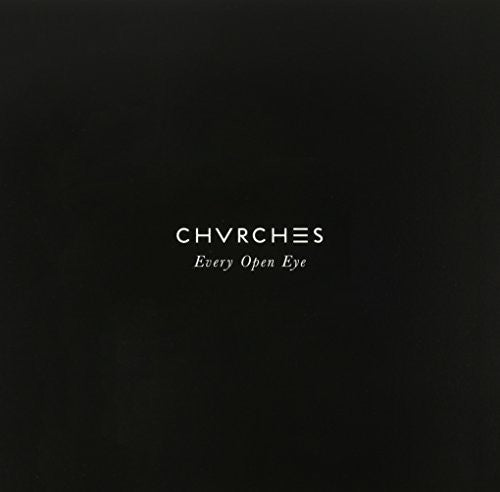 Chvrches - Every Open Eye (Limited Edition) - (Colored Vinyl, Limited Edition, Indie Exclusive) (Vinyl)