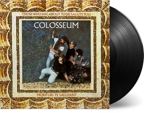 Colosseum - Those Who Are About To Die Salute You - (180 Gram Vinyl) (Vinyl)