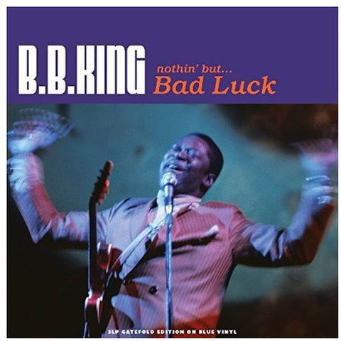 B.B. King - Nothin But Bad Luck (Transparent Blue Vinyl) [Import] - (Colored Vinyl, Blue, United Kingdom - Import) (Vinyl)