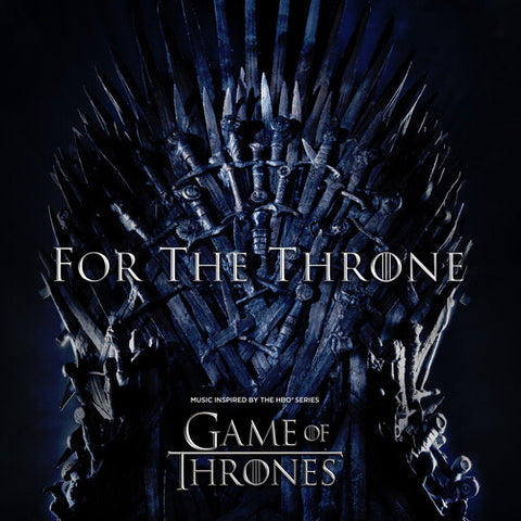 Various Artists - For The Throne: Music Inspired By The HBO Series Game Of Thrones [Explicit Content] - (Gatefold LP Jacket, 140 Gram Vinyl, Paexp) (Vinyl)