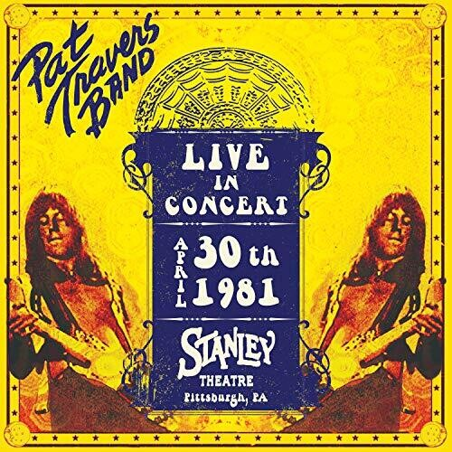 Pat Travers - Live In Concert April 30th, 1981 - Stanley Theatre, Pittsburgh, PA - (Digipack Packaging) (CD)