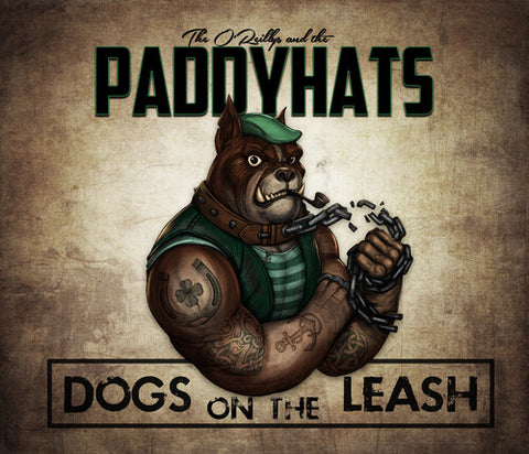 O'Reillys & The Paddyhats - Dogs On The Leash -  (CD)